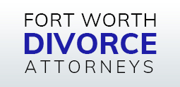 Fort Worth Divorce Attorneys